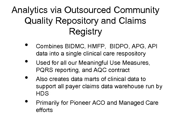 Analytics via Outsourced Community Quality Repository and Claims Registry • • Combines BIDMC, HMFP,