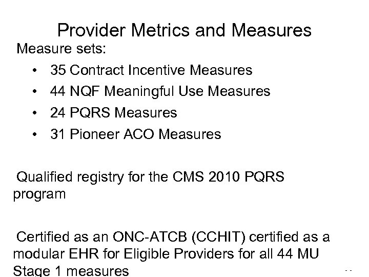 Provider Metrics and Measures Measure sets: • 35 Contract Incentive Measures • 44 NQF