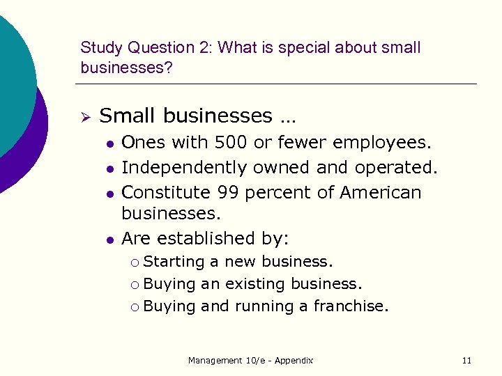 Study Question 2: What is special about small businesses? Ø Small businesses … l