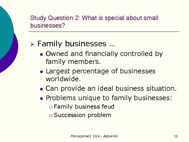 Study Question 2: What is special about small businesses? Ø Family businesses … l