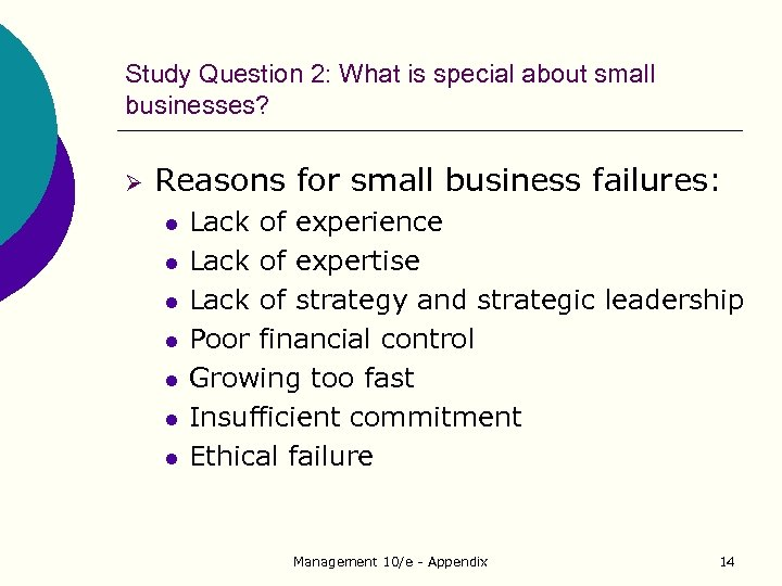 Study Question 2: What is special about small businesses? Ø Reasons for small business