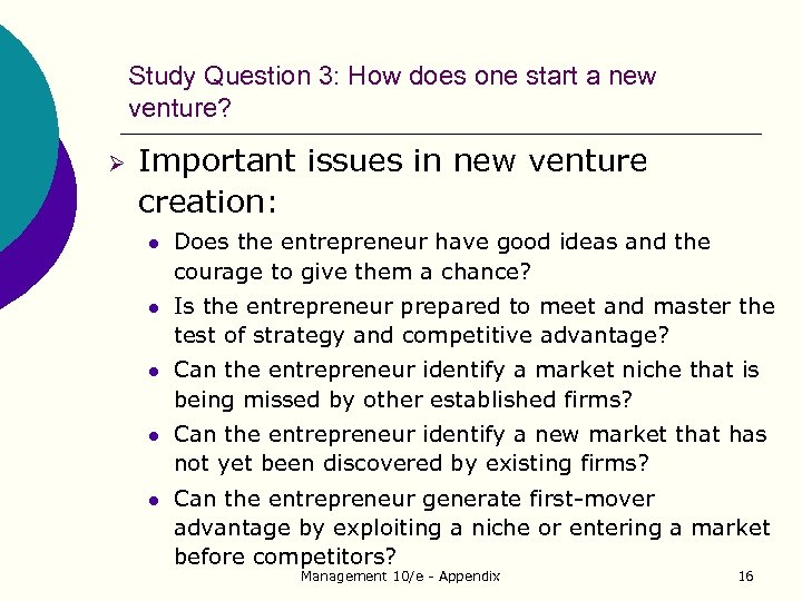 Study Question 3: How does one start a new venture? Ø Important issues in
