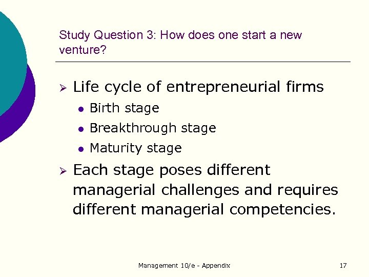 Study Question 3: How does one start a new venture? Ø Life cycle of