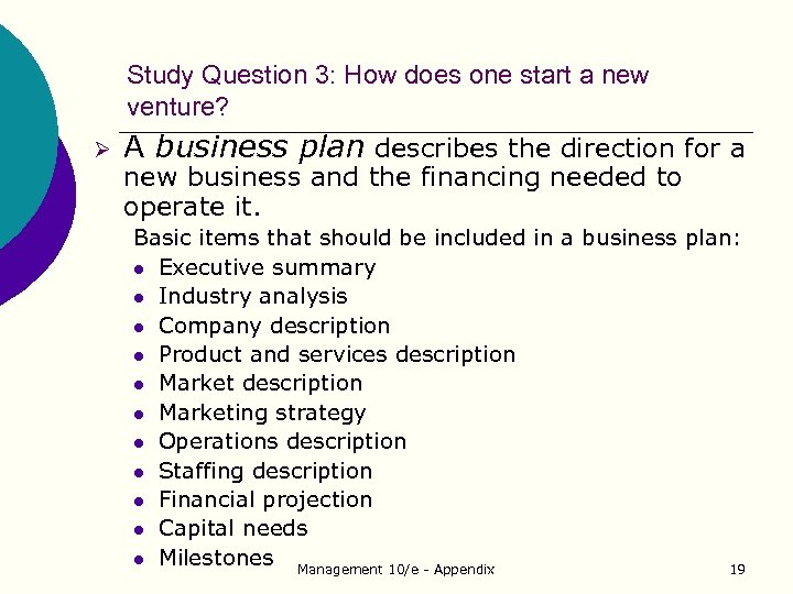 Study Question 3: How does one start a new venture? Ø A business plan