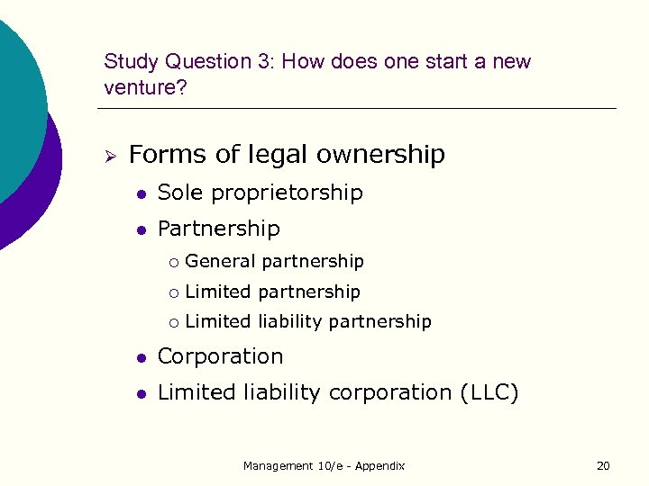 Study Question 3: How does one start a new venture? Ø Forms of legal