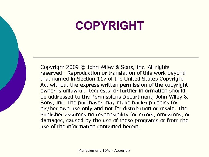 COPYRIGHT Copyright 2009 © John Wiley & Sons, Inc. All rights reserved. Reproduction or