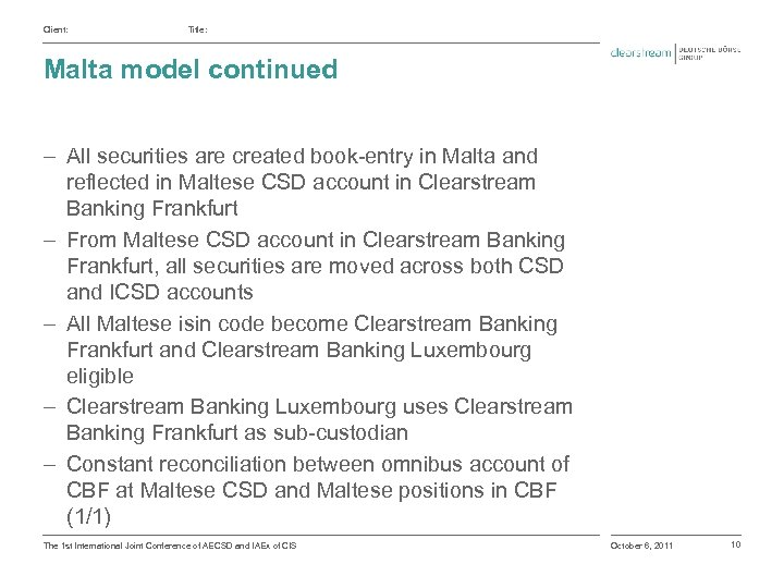 Client: Title: Malta model continued ‒ All securities are created book-entry in Malta and