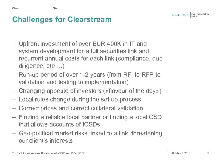 Client: Title: Challenges for Clearstream ‒ Upfront investment of over EUR 400 K in
