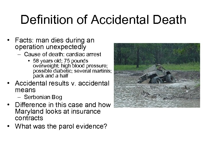 Definition of Accidental Death • Facts: man dies during an operation unexpectedly – Cause