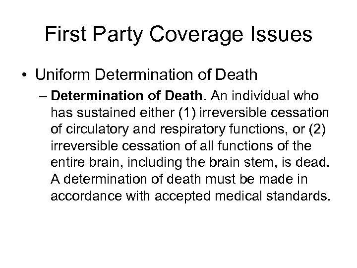 First Party Coverage Issues • Uniform Determination of Death – Determination of Death. An