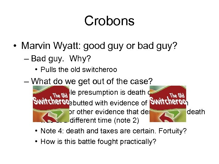 Crobons • Marvin Wyatt: good guy or bad guy? – Bad guy. Why? •