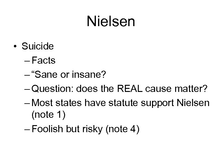 "Nielsen • Suicide – Facts – ""Sane or insane? – Question: does the REAL"