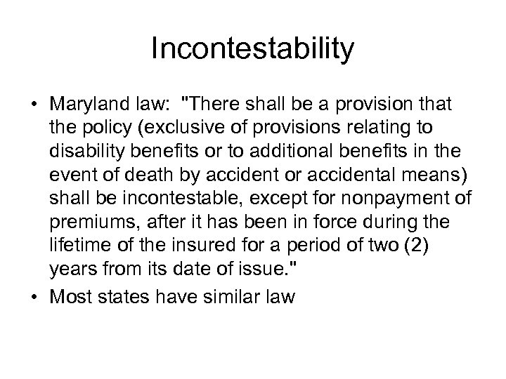 Incontestability • Maryland law: