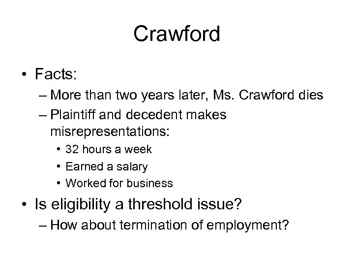 Crawford • Facts: – More than two years later, Ms. Crawford dies – Plaintiff