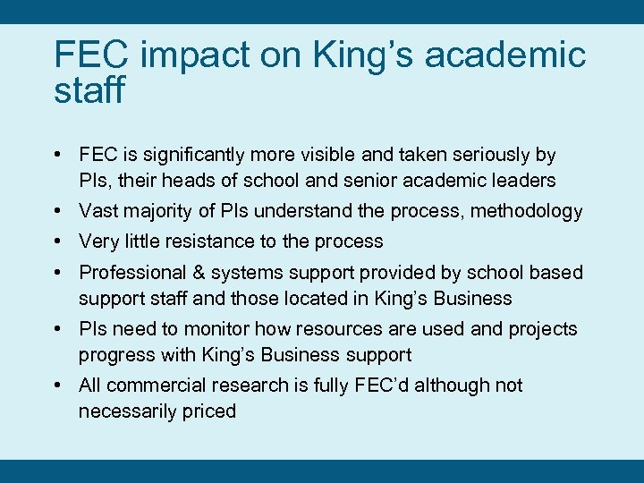 FEC impact on King's academic staff • FEC is significantly more visible and taken