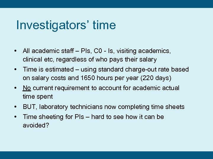 Investigators' time • All academic staff – PIs, C 0 - Is, visiting academics,
