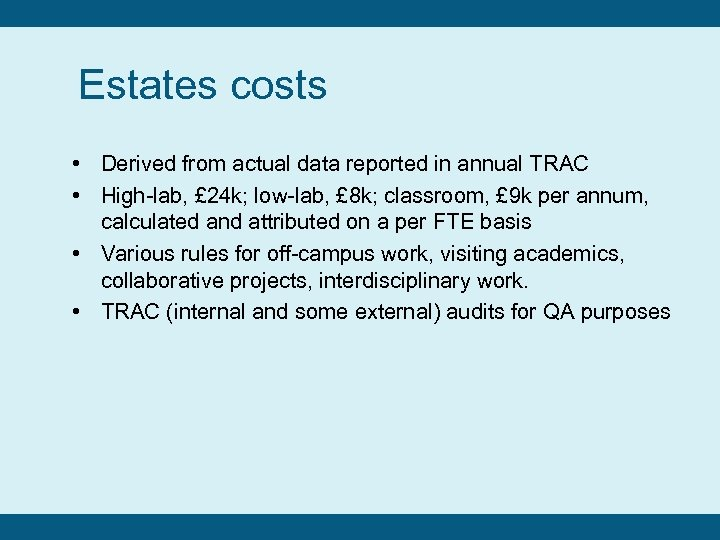 Estates costs • Derived from actual data reported in annual TRAC • High-lab, £
