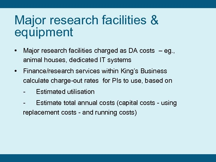 Major research facilities & equipment • Major research facilities charged as DA costs –