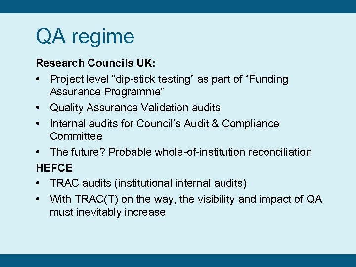 "QA regime Research Councils UK: • Project level ""dip-stick testing"" as part of ""Funding"