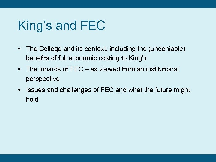 King's and FEC • The College and its context; including the (undeniable) benefits of
