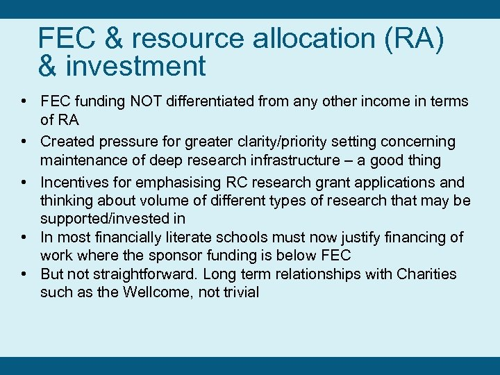 FEC & resource allocation (RA) & investment • FEC funding NOT differentiated from any