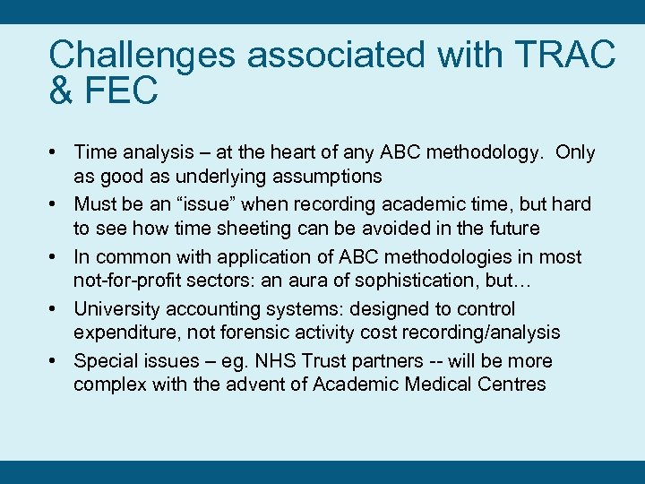 Challenges associated with TRAC & FEC • Time analysis – at the heart of