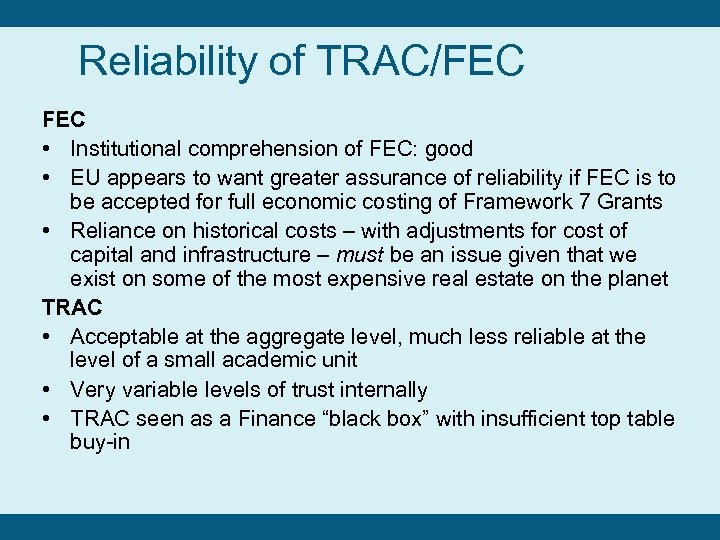 Reliability of TRAC/FEC • Institutional comprehension of FEC: good • EU appears to want