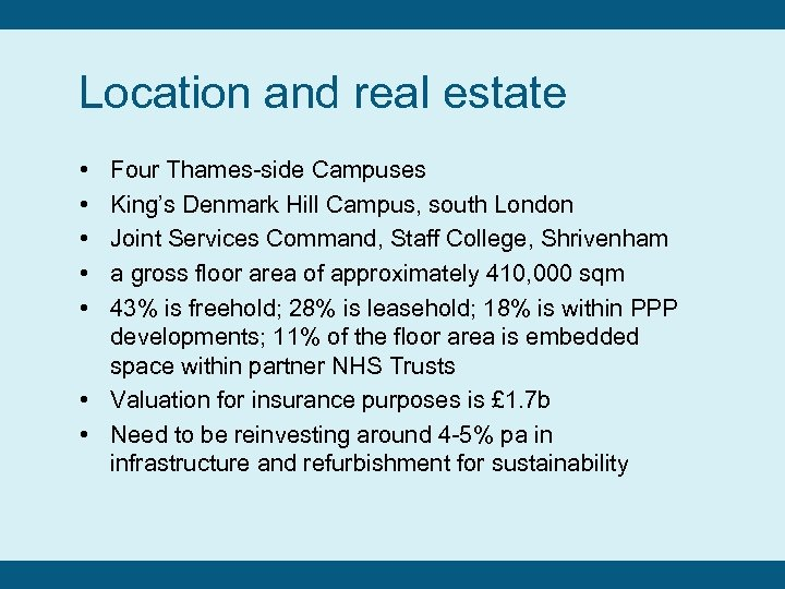 Location and real estate • • • Four Thames-side Campuses King's Denmark Hill Campus,