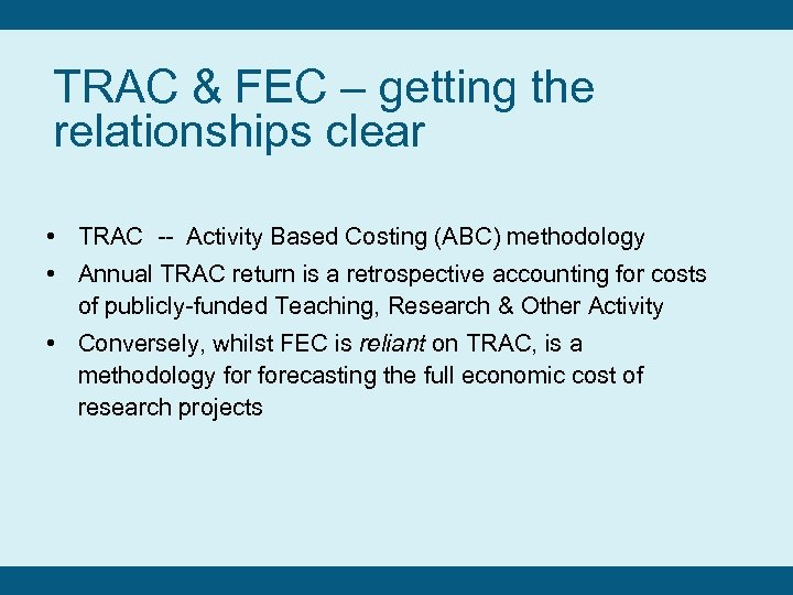 TRAC & FEC – getting the relationships clear • TRAC -- Activity Based Costing