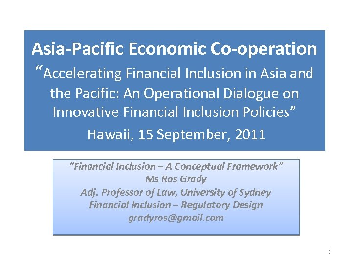 "Asia-Pacific Economic Co-operation ""Accelerating Financial Inclusion in Asia and the Pacific: An Operational Dialogue"