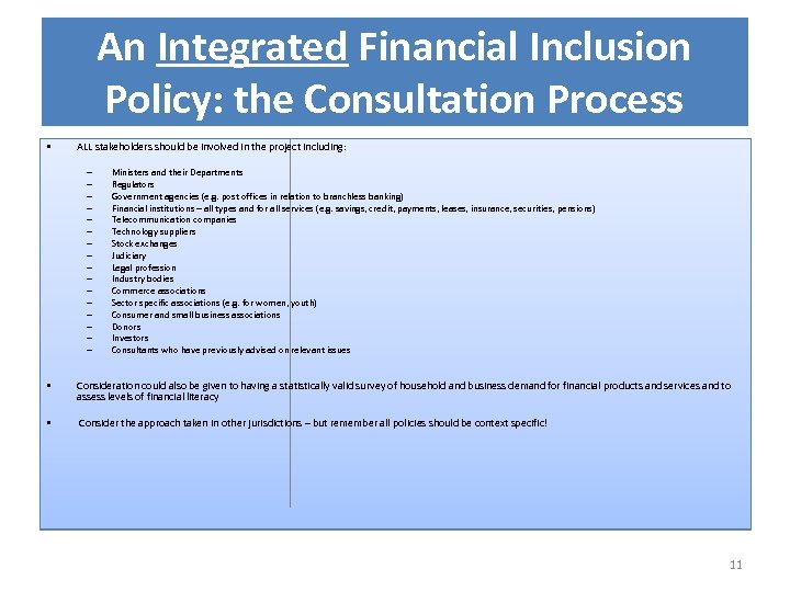 An Integrated Financial Inclusion Policy: the Consultation Process • ALL stakeholders should be involved