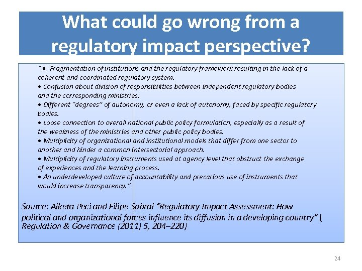 "What could go wrong from a regulatory impact perspective? "" • Fragmentation of institutions"