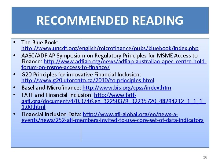 RECOMMENDED READING • The Blue Book: http: //www. uncdf. org/english/microfinance/pubs/bluebook/index. php • AASC/ADFIAP Symposium