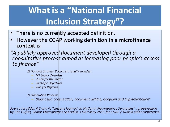 "What is a ""National Financial Inclusion Strategy""? • There is no currently accepted definition."