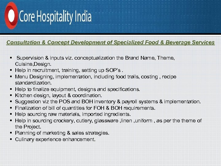 Consultation & Concept Development of Specialized Food & Beverage Services § Supervision & inputs