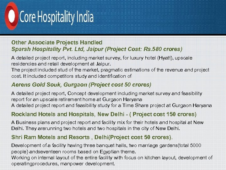 Other Associate Projects Handled Sparsh Hospitality Pvt. Ltd, Jaipur (Project Cost: Rs. 580 crores)