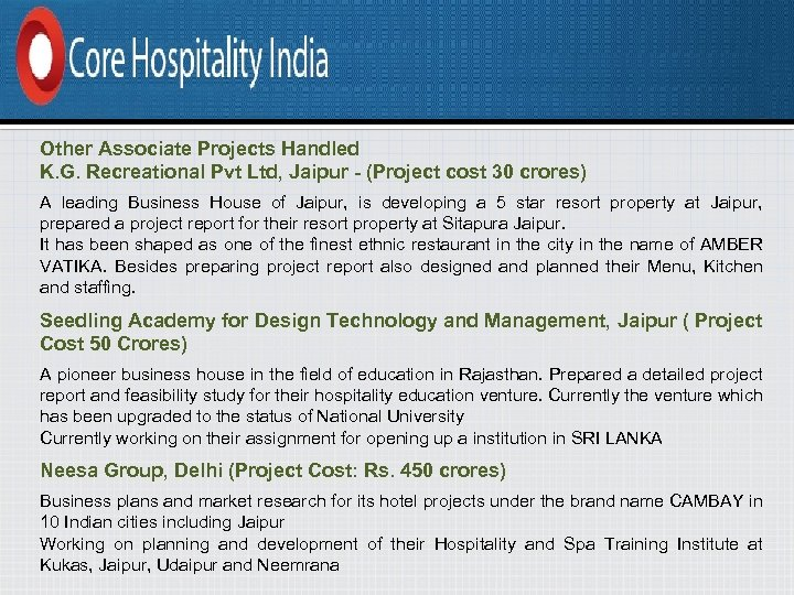 Other Associate Projects Handled K. G. Recreational Pvt Ltd, Jaipur - (Project cost 30