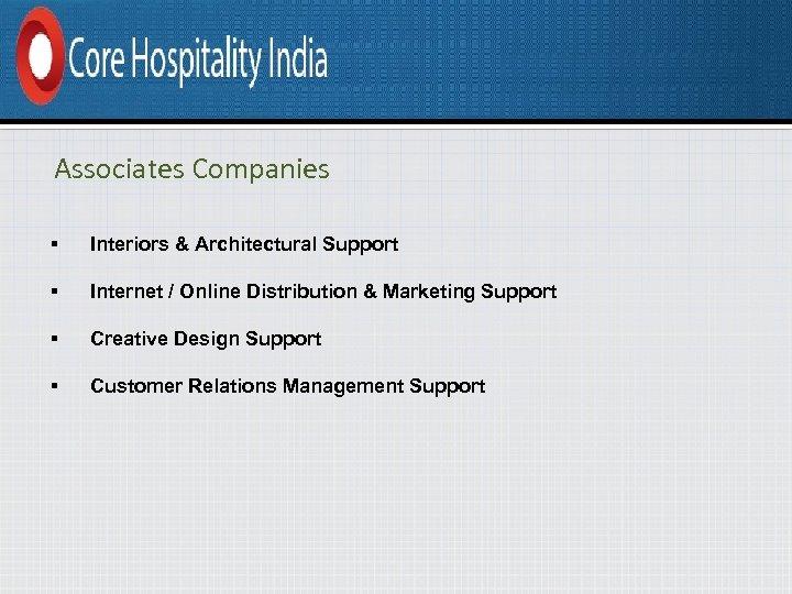Associates Companies § Interiors & Architectural Support § Internet / Online Distribution & Marketing