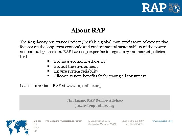 About RAP The Regulatory Assistance Project (RAP) is a global, non-profit team of experts