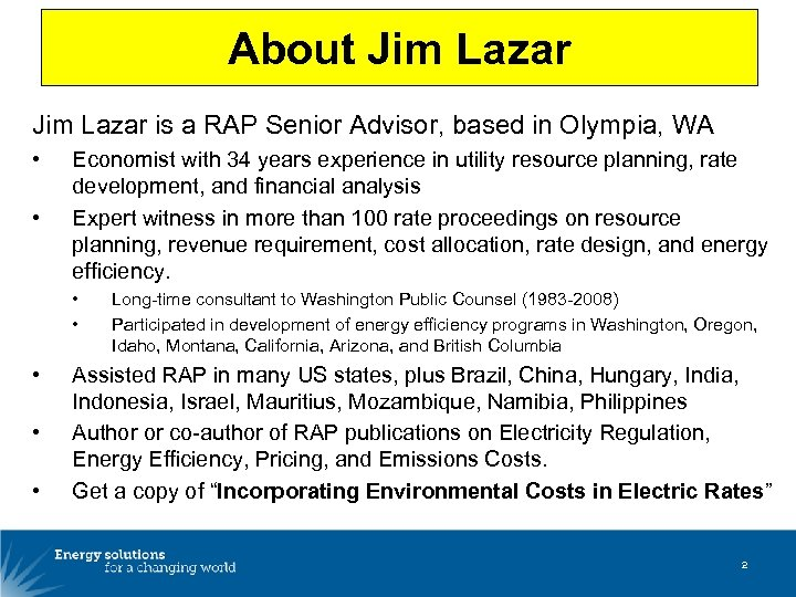 About Jim Lazar is a RAP Senior Advisor, based in Olympia, WA • •