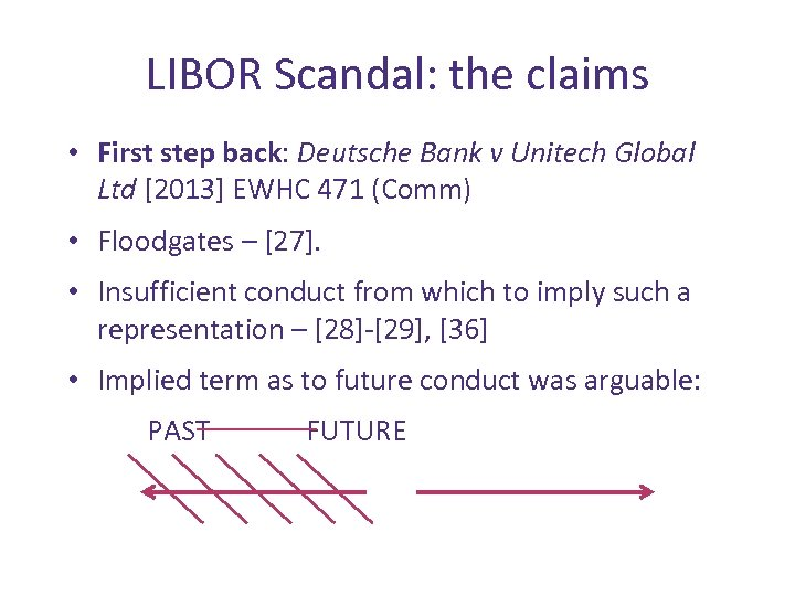 LIBOR Scandal: the claims • First step back: Deutsche Bank v Unitech Global Ltd