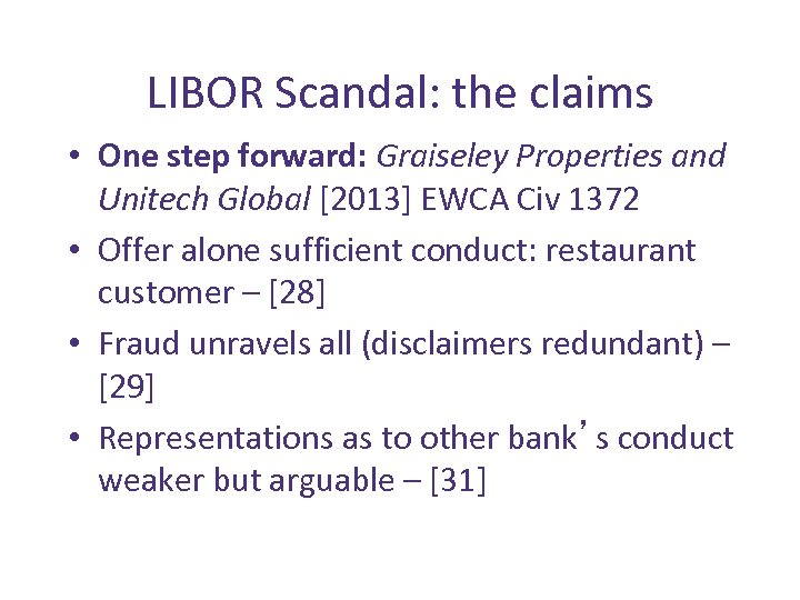 LIBOR Scandal: the claims • One step forward: Graiseley Properties and Unitech Global [2013]
