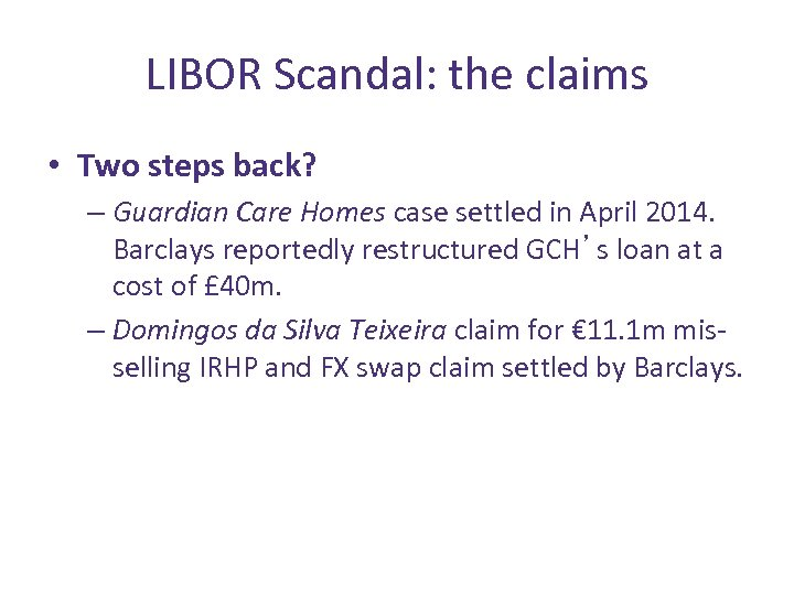 LIBOR Scandal: the claims • Two steps back? – Guardian Care Homes case settled