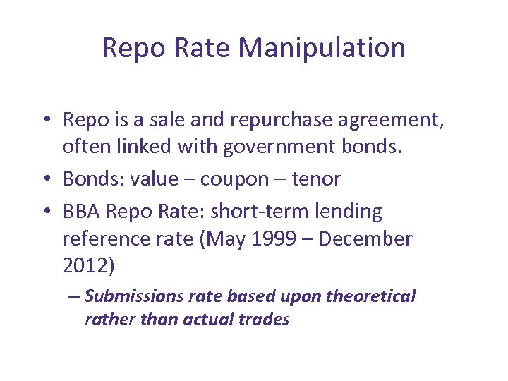 Repo Rate Manipulation • Repo is a sale and repurchase agreement, often linked with