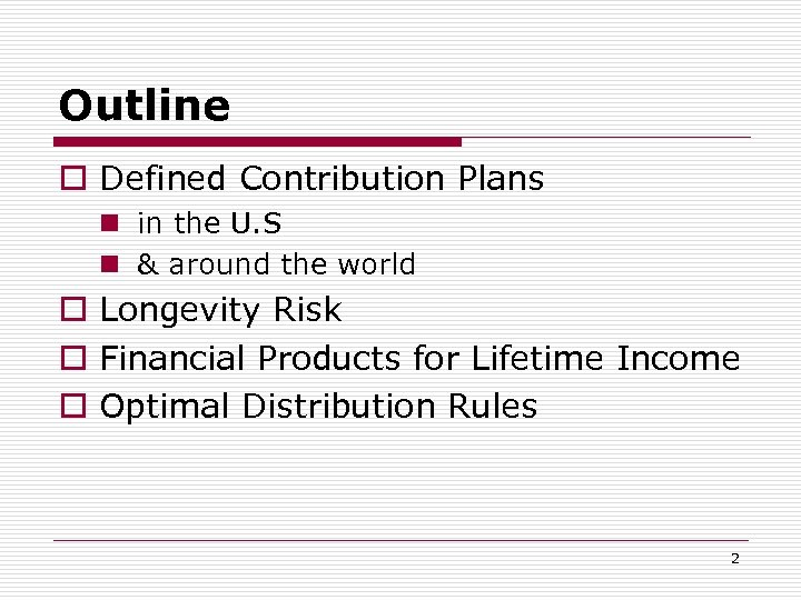 Outline o Defined Contribution Plans n in the U. S n & around the