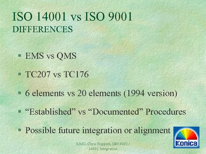 ISO 14001 vs ISO 9001 DIFFERENCES § EMS vs QMS § TC 207 vs