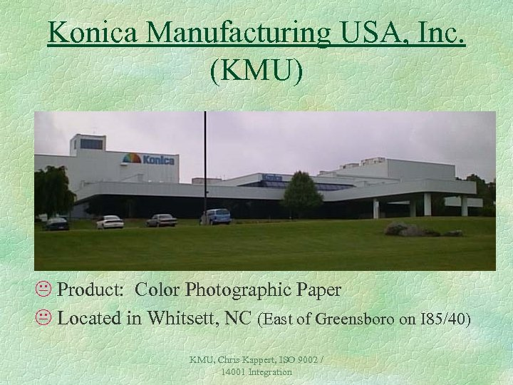 Konica Manufacturing USA, Inc. (KMU) K Product: Color Photographic Paper K Located in Whitsett,