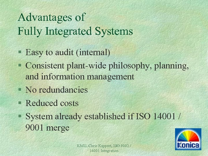 Advantages of Fully Integrated Systems § Easy to audit (internal) § Consistent plant-wide philosophy,
