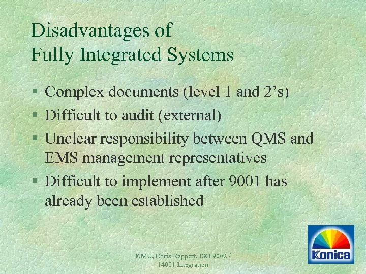 Disadvantages of Fully Integrated Systems § Complex documents (level 1 and 2's) § Difficult