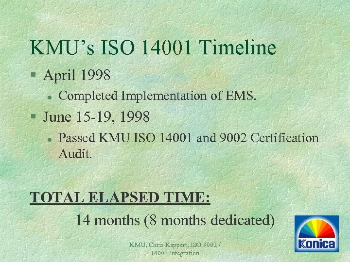 KMU's ISO 14001 Timeline § April 1998 l Completed Implementation of EMS. § June